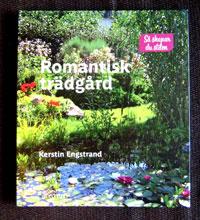 Så skapar du stilen. Romantisk trädgård av Kerstin Engstrand